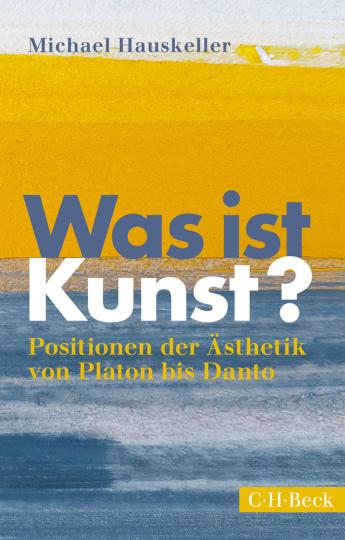 Was ist Kunst? Positionen der Ästhetik von Platon bis Danto.