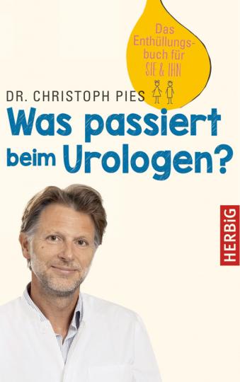Was passiert beim Urologen? - Das Enthüllungsbuch für SIE & IHN
