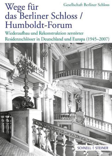 Wege für das Berliner Schloss / Humboldt-Forum.