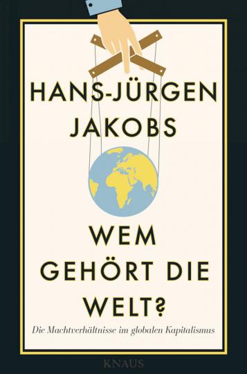 Wem gehört die Welt? - Die Machtverhältnisse im globalen Kapitalismus