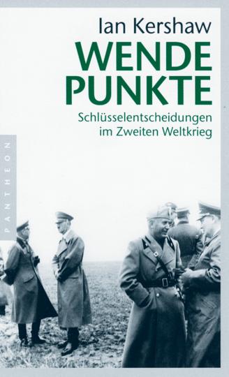 Wendepunkte - Schlüsselentscheidungen im Zweiten Weltkrieg