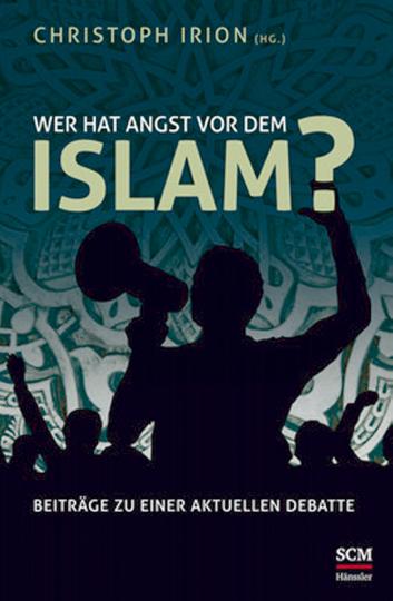 Wer hat Angst vor dem Islam?