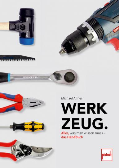 Werkzeug. Alles, was man wissen muss - das Handbuch.