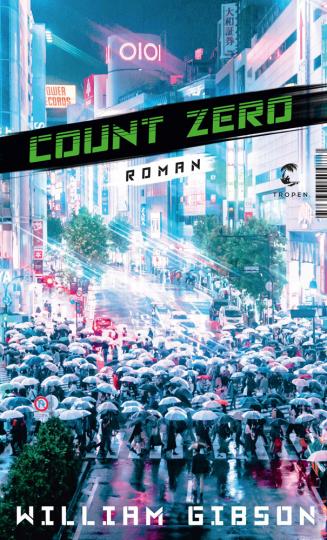 William Gibson. Count Zero. Neuromancer-Trilogie Band 2.