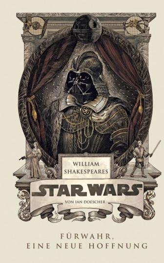 William Shakespeares Star Wars. Fürwahr eine neue Hoffnung.