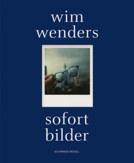 Wim Wenders. Sofort Bilder.