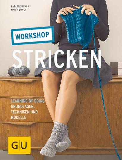 Workshop Stricken - Learning by doing: Grundlagen, Techniken und Modelle