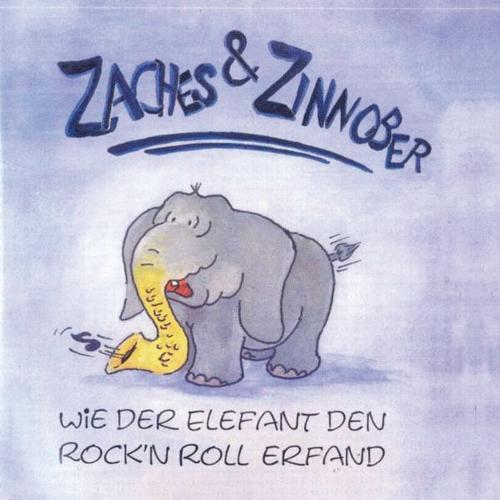 Zaches und Zinnober. Wie der Elefant den Rock and Roll erfand. CD.
