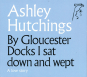 Ashley Hutchings. By Gloucester Docks I Sat Down And Wept. CD. Bild 1