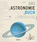 Das Astronomiebuch. 250 Meilensteine der Astronomie. Bild 1
