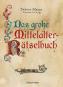 Das große Mittelalter-Rätselbuch. Bilderrätsel, Scherzfragen, Paradoxien, logische und mathematische Herausforderungen. Bild 1