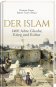 Der Islam. 1400 Jahre Glaube, Krieg und Kultur. Bild 1