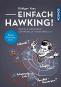 Einfach Hawking! Geniale Gedanken schwerelos verständlich. Bild 1