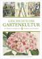 Geschichte der Gartenkultur. Von Blumisten, Kunstgärtnern, Mistbeeten und Pomologien. Bild 1