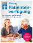 Meine Patientenverfügung. Gut informiert über Vorsorge, Sterbehilfe und Organspende. Bild 1