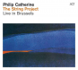 Philip Catherine. The String Project: Live In Brussels. CD. Bild 1