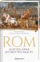 Rom. Aufstieg einer antiken Weltmacht. Bild 1
