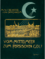 Vom Mittelmeer bis zum Persischen Golf. 2 Bände. Bild 1
