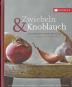 Zwiebeln & Knoblauch - Die heimlichen Helden der Küche Bild 1