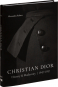Christian Dior. History and Modernity, 1947-1957. Bild 2