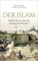 Der Islam. 1400 Jahre Glaube, Krieg und Kultur. Bild 2