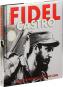 Fidel Castro. Ein Bildporträt des Máximo Líder. Bild 2