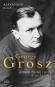 George Grosz. König ohne Land. Biographie. Bild 2