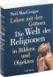 Leben mit den Göttern. Die Welt der Religionen in Bildern und Objekten. Bild 3
