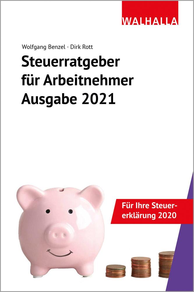 Steuerratgeber für Arbeitnehmer - Ausgabe 2021. Für Ihre ...